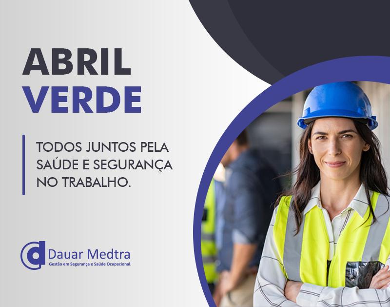 Abril Verde saúde e segurança no trabalho